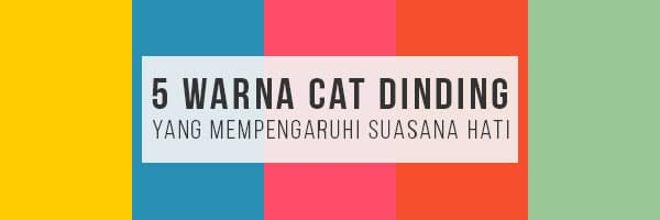 cat dinding,psikologi warna,warna cat dinding,warna cat